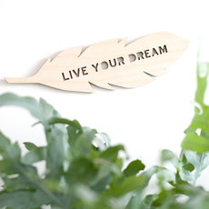 Houten Veer Live Your Dream